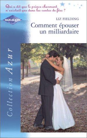 Comment épouser un milliardaire: n/a
