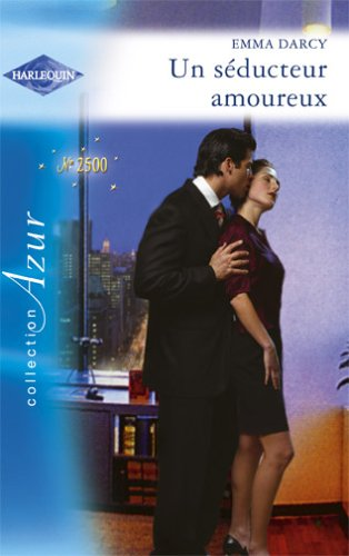 Un Seducteur Amoureux/Harlequin (French Edition) (2280204045) by Darcy, Emma