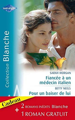 9782280215381: Fiancée àun médecin italien ; Pour un baiser de lui ; Conseil àun médecin
