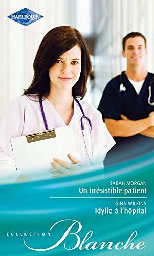 Un irrésistible patient ; Idylle ÃÂ: l'hôpital (French Edition) (2280224259) by Sarah Morgan