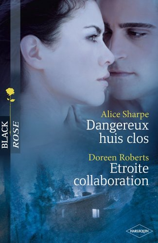 Dangereux huis clos ; Etroite collaboration (French Edition) (2280225042) by Doreen Roberts