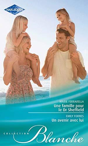 9782280230292: Une famille pour de Dr Sheffield ; Un avenir avec lui