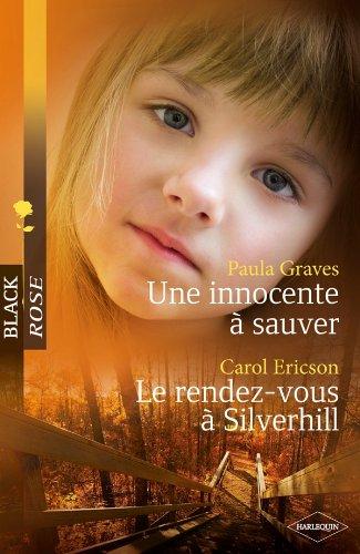 Une innocente ? sauver - Le rendez-vous ? Silverhill (Black Rose) (French Edition): Graves, Paula, ...