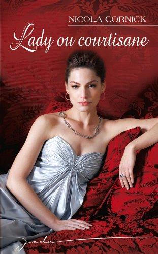 Lady ou courtisane: Nicola Cornick