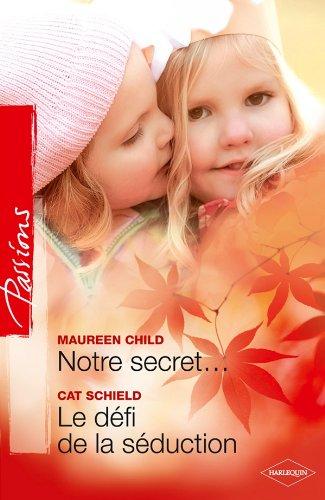 9782280244152: Notre secret... - Le défi de la séduction