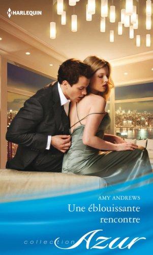 Une éblouissante rencontre: Amy Andrews