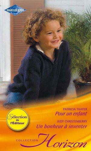 Pour un enfant - Un bonheur à: Judy Christenberry; Patricia