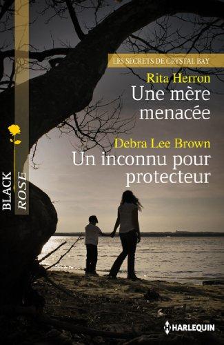 Une mère menacée - Un inconnu pour protecteur: Rita Herron; Debra Lee Brown