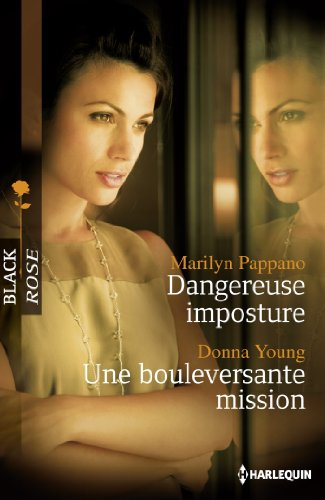 Dangereuse imposture ; Une bouleversante mission (French Edition) (9782280247023) by [???]