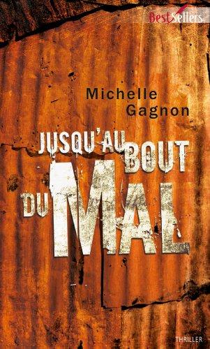Jusqu'au bout du mal (9782280248693) by Gagnon Michelle