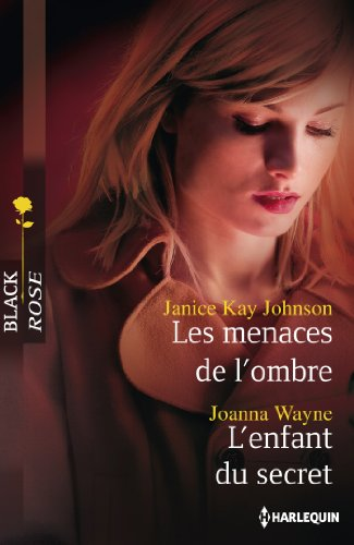 9782280280570: Les menaces de l'ombre - L'enfant du secret (Black Rose t. 252) (French Edition)