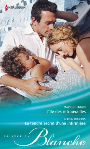 9782280281430: L'île des retrouvailles - Le tendre secret d'une infirmière