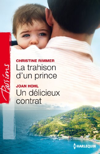 9782280282437: La trahison d'un prince - Un délicieux contrat