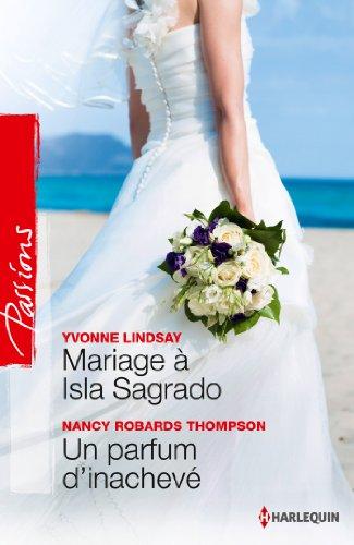 Mariage à Isla Sagrado - Un parfum: Yvonne Lindsay; Nancy