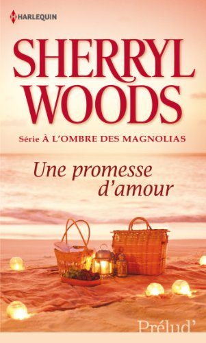 Une promesse d'amour : T1 - A: Woods, Sherryl