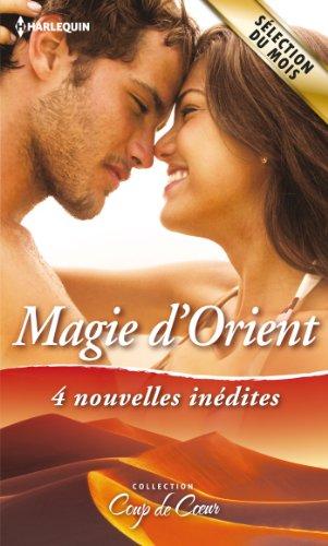 9782280286459: Magie d'Orient : 4 nouvelles inédites : Favorite malgré elle ; Un destin de princesse ; Le secret des sables ; La fiancée de Khumayrah