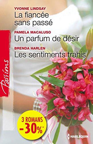 9782280313155: La fiancée sans passé - Un parfum de désir - Les sentiments trahis: (promotion)