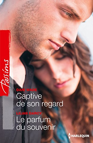 9782280313599: Captive de son regard - Le parfum du souvenir