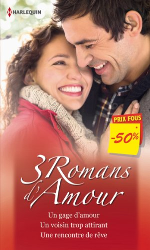 9782280316590: Un gage d'amour - Un voisin trop attirant - Une rencontre de rêve: (promotion)