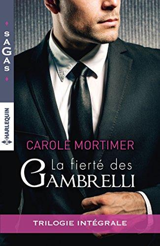 9782280349543: La fiert� des Gambrelli: Magie sicilienne - Un troublant ange gardien - Amoureuse d'un c�libataire