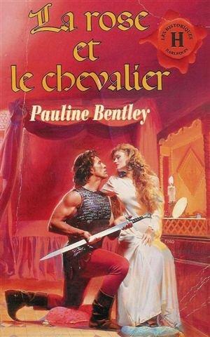 9782280805353: La rose et le chevalier : Collection : Harlequin les historiques n° HS