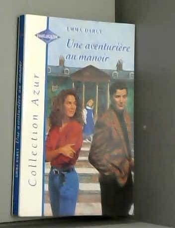 Une aventurière au manoir (Collection Azur) (2280806657) by Emma Darcy