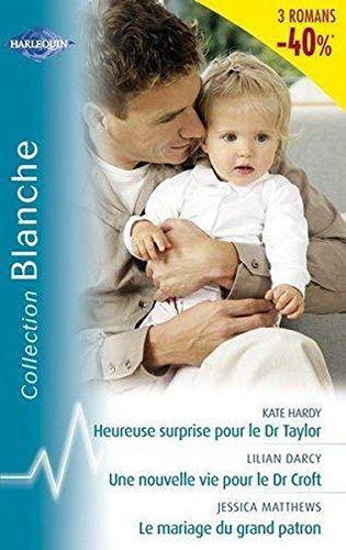 9782280807043: Heureuse surprise pour le Dr Taylor ; Une nouvelle vie pour Dr Croft ; Le mariage du grand patron