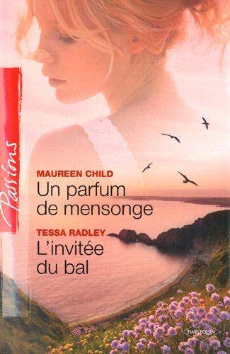 9782280809467: Un parfum de mensonge - L'invitée du bal (Harlequin Passions) (French Edition)