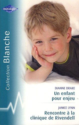 9782280809917: Un enfant pour enjeu, Rencontre � la clinique de Rivendell