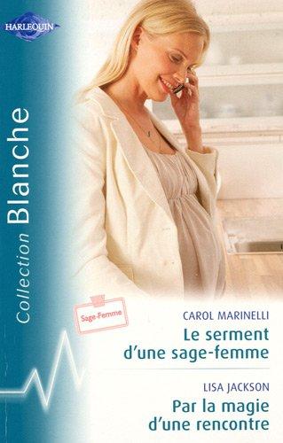 9782280810845: LE SERMENT D UNE SAGE FEMME+MAGIE D UNE RENCO