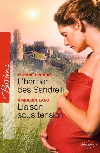 9782280813242: L'héritier des Sandrelli ; Liaison sous tension