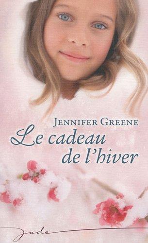 Le cadeau de l'hiver Greene, Jennifer et Mazaud, Christine: Greene Jennifer