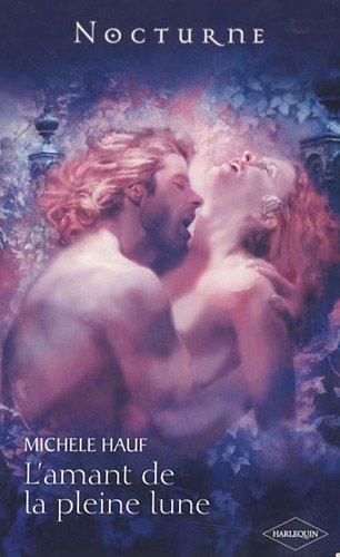 L'amant de la pleine lune: Michele Hauf