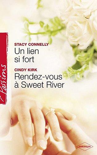 9782280816137: Un lien si fort ; Rendez-vous à Sweet River