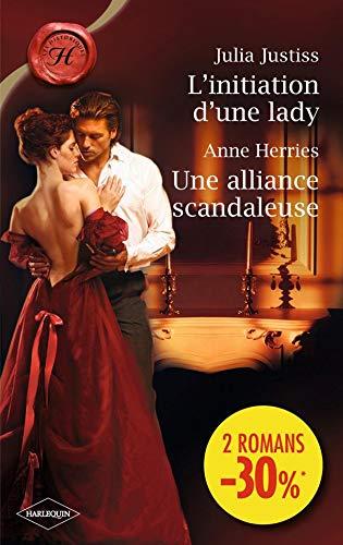 L'initiation d'une lady; Une alliance scandaleuse: Julia Justiss; Anne Herries