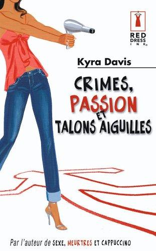 9782280818193: Crimes, passion et talons aiguilles