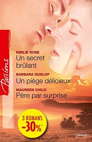 9782280820189: Un secret brûlant ; Un piège délicieux ; Père par surprise