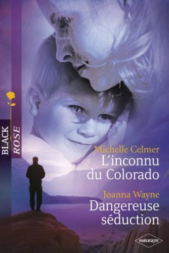 9782280835138: L'inconnu du Colorado + Dangereuse séduction - Black Rose