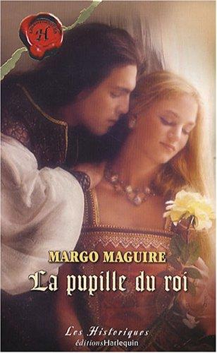 La pupille du roi: Maguire, Margo; Lamorlette,