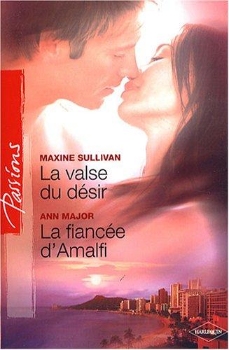 9782280841504: La valse du désir ; La fiancée d'Amalfi