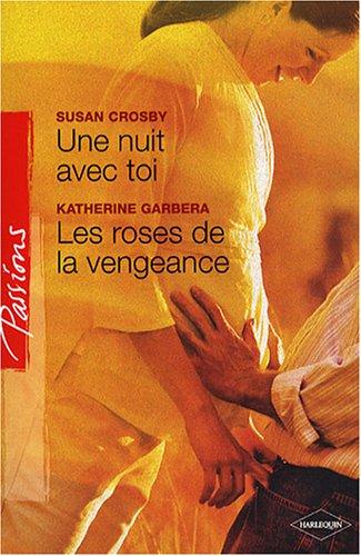 9782280841702: Une nuit avec toi ; Les roses de la vengeance
