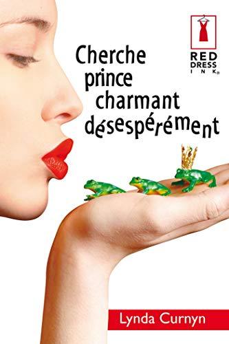 9782280842563: Cherche prince charmant désespérément
