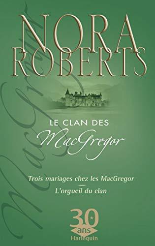 9782280842624: LE CLAN DES MACGREGOR (Trois Mariages Chez les MacGregor + L'Orgueil du Clan)