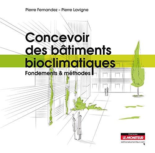 9782281114546: Concevoir des bâtiments bioclimatiques : Fondements et méthodes