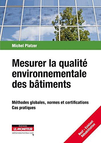 9782281114560: Mesurer la qualit� environnementale des b�timents : M�thodes globales, normes et certifications, cas pratiques