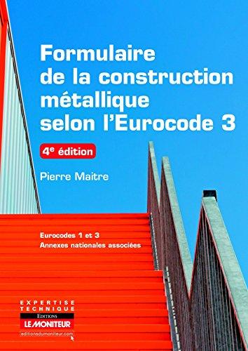 9782281115451: Formulaire de la construction métallique selon l'Eurocode 3: Eurocodes 1 et 3 - Annexes nationales associées (Expertise technique)