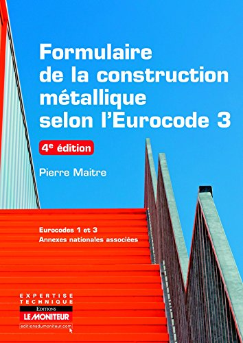 9782281115451: Formulaire de la construction métallique selon l'Eurocode 3: Eurocodes 1 et 3 - Annexes nationales associées