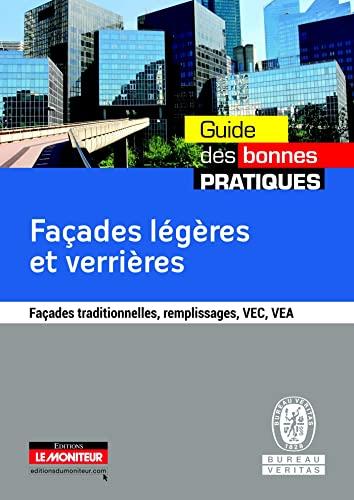 9782281115734: Façades légères et verrières: Façades traditionnelles, remplissages, VEC, VEA (Guide des bonnes pratiques)