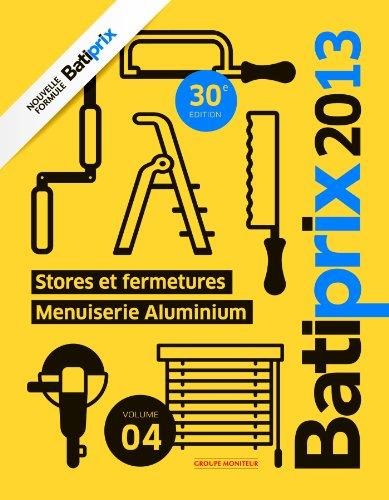 9782281115796: Batiprix 2013 - Volume 4: Stores et fermetures - Menuiserie Aluminium