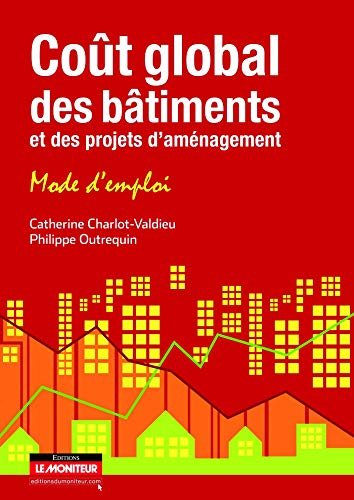 9782281116090: Coût global des bâtiments et des projets d'aménagement: Mode d'emploi